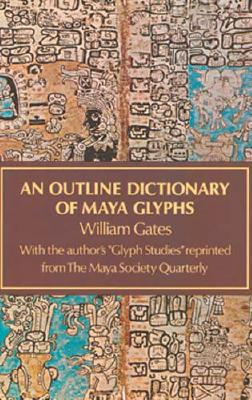 Image for An Outline Dictionary of Maya Glyphs (Native American)