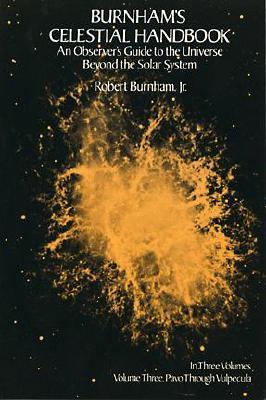 Burnham's Celestial Handbook: An Observer's Guide to the Universe Beyond the Solar System (Volume 3), Burnham,Robert Jr.