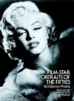 Film-Star Portraits of the Fifties: 163 Glamor Photos