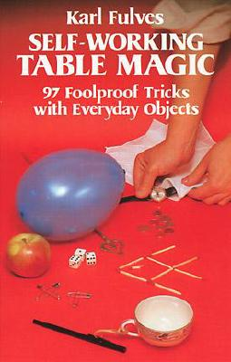 Image for Self-Working Table Magic: 97 Foolproof Tricks with Everyday Objects (Dover Magic Books)