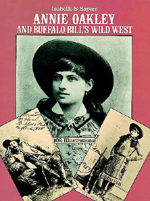 Annie Oakley and Buffalo Bill's Wild West, Isabelle S. Sayers