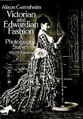 Image for Victorian and Edwardian Fashion: A Photographic Survey (Dover Fashion and Costumes)