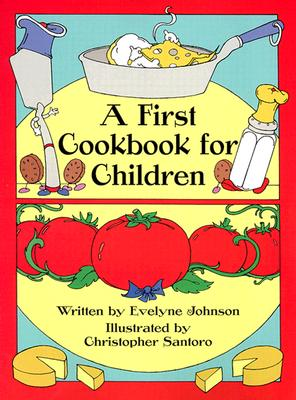 A First Cookbook for Children (Dover Children's Activity Books), Johnson, Evelyne