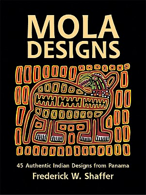 Mola Designs (Dover Pictorial Archive), Shaffer, Frederick W.