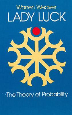 Lady Luck: The Theory of Probability (Dover Books on Mathematics), Weaver, Warren