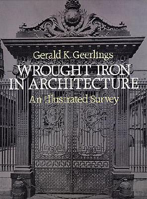 Image for Wrought Iron in Architecture: An Illustrated Survey (Dover Jewelry and Metalwork)