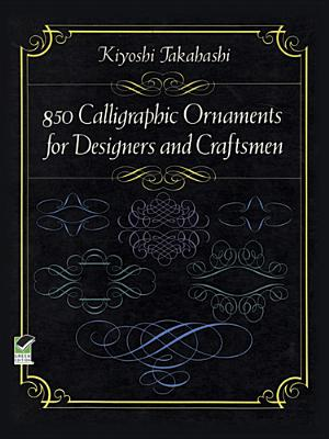 Image for 850 Calligraphic Ornaments for Designers and Craftsmen