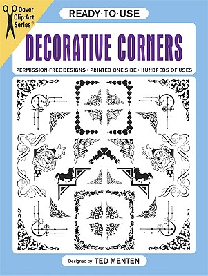 Ready-to-Use Decorative Corners (Dover Clip Art Ready-to-Use), Menten, Ted