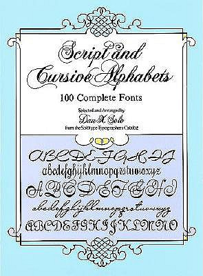 Image for Script and Cursive Alphabets: 100 Complete Fonts (Dover Pictorial Archive Series)