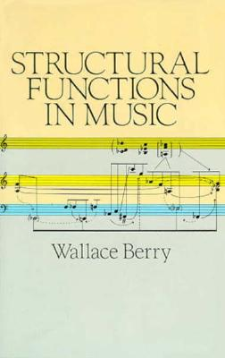 Structural Functions in Music (Dover Books on Music), Wallace T. Berry