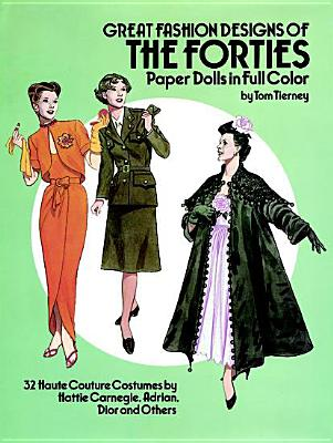 Image for Great Fashion Designs of the Forties Paper Dolls: 32 Haute Couture Costumes by Hattie Carnegie, Adrian, Dior and Others (Dover Paper Dolls)