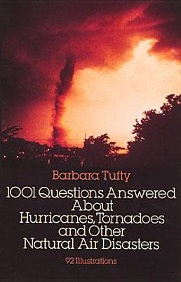 1001 Questions Answered About Hurricanes, Tornado, Barbara Tufty