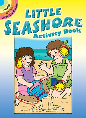 Little Seashore Activity Book (Dover Little Activity Books), Anna Pomaska