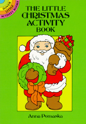 The Little Christmas Activity Book (Dover Little Activity Books), Anna Pomaska