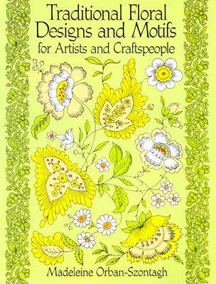 Image for Traditional Floral Designs and Motifs for Artists and Craftspeople (Dover Pictorial Archive)
