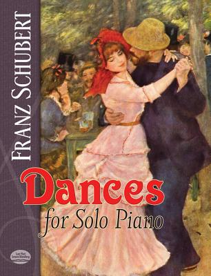Dances for Solo Piano (Dover Music for Piano), Schubert, Franz; Classical Piano Sheet Music