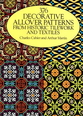 Image for 376 Decorative Allover Patterns from Historic Tilework and Textiles (Dover Pictorial Archive)