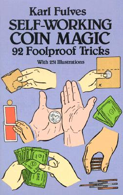 Image for Self-Working Coin Magic: 92 Foolproof Tricks (Dover Magic Books)