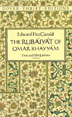Image for The Rubáyát of Omar Khayyám : First and Fifth Editions (Dover Thrift Editions)