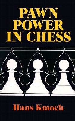 Pawn Power in Chess, HANS KMOCH