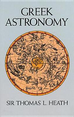 Greek Astronomy (Dover Books on Astronomy), Heath, Sir Thomas L.