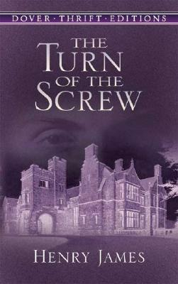 The Turn of the Screw (Dover Thrift Editions), HENRY JAMES