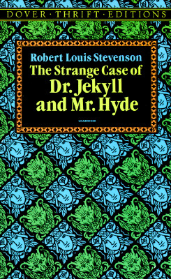 The Strange Case of Dr. Jekyll and Mr. Hyde (Dover Thrift Editions), Robert Louis Stevenson