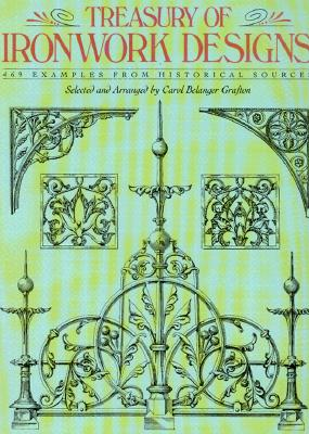 Image for Treasury of Ironwork Designs: 469 Examples from Historical Sources (Dover Pictorial Archive)