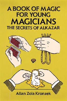 Image for A Book of Magic for Young Magicians: The Secrets of Alkazar (Dover Magic Books)