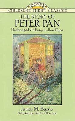 The Story of Peter Pan (Dover Children's Thrift Classics), James M. Barrie, Daniel O'Connor