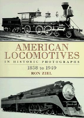 Image for American Locomotives in Historic Photographs: 1858 to 1949 (Dover Transportation)
