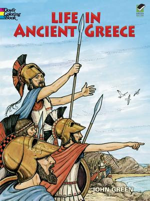 Life in Ancient Greece Coloring Book (Dover History Coloring Book), Green, John; Appelbaum, Text by Stanley; Coloring Books