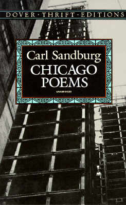Chicago Poems: Unabridged (Dover Thrift Editions), Carl Sandburg