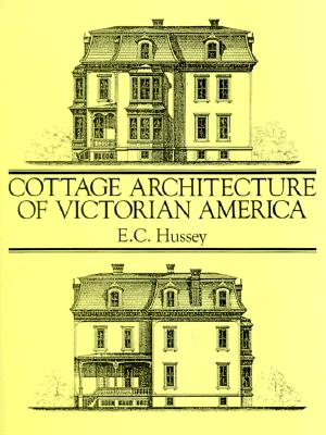 Image for Cottage Architecture of Victorian America