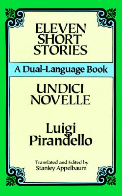 Eleven Short Stories/Undici Novelle (A Dual-Language Book) (English and Italian Edition), Luigi Pirandello