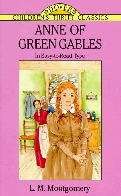 "Anne of Green Gables (Dover Children's Thrift Classics), ""Montgomery, L. M."""