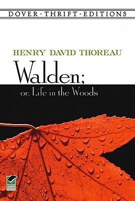 Walden; Or, Life in the Woods (Dover Thrift Editions), Henry David Thoreau