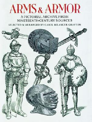 Image for Arms and Armor: A Pictorial Archive from Nineteenth-Century Sources (Dover Pictorial Archive)