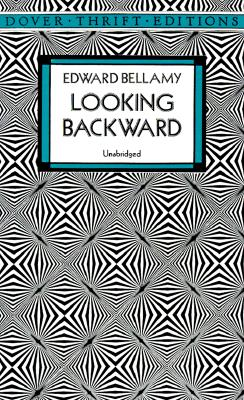 Looking Backward (Dover Thrift Editions), Edward Bellamy