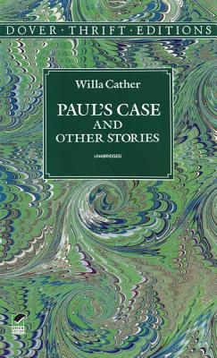 "Paul's Case and Other Stories (Dover Thrift Editions), ""Cather, Willa"""