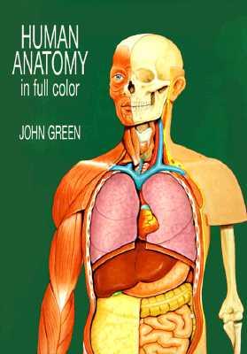 Human Anatomy in Full Color (Dover Children's Science Books), John Green