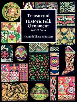 Treasury of Historic Folk Ornament in Full Color (Dover Pictorial Archive)