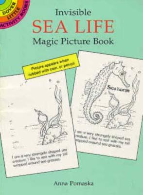 Invisible Sea Life Magic Picture Book (Dover Little Activity Books), Anna Pomaska