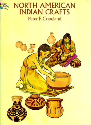 North American Indian Crafts (Dover Coloring Books), Copeland, Peter F.