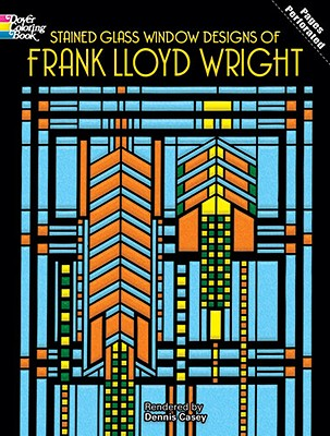 Stained Glass Window Designs of Frank Lloyd Wright (Dover Design Stained Glass Coloring Book), Dennis Casey
