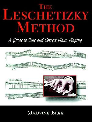 The Leschetizky Method: A Guide to Fine and Correct Piano Playing (Dover Books on Music), Brée, Malwine