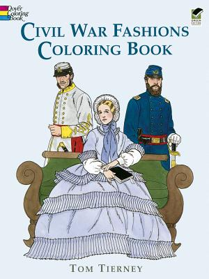 Civil War Fashions Coloring Book (Dover Fashion Coloring Book), Tom Tierney