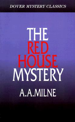 RED HOUSE MYSTERY, A.A. MILNE