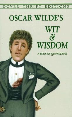 Image for Oscar Wilde's Wit and Wisdom: A Book of Quotations (Dover Thrift Editions)