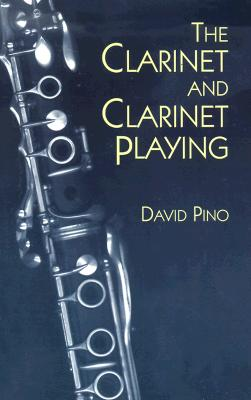 The Clarinet and Clarinet Playing (Dover Books on Music), David Pino